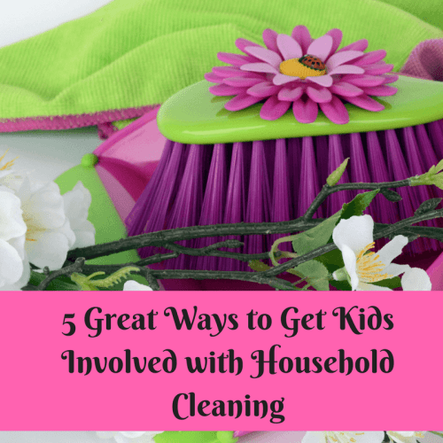 5 Great Ways to Get Kids Involved with Household Cleaning