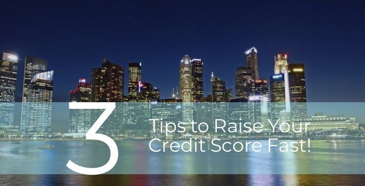 3 Simple Ways to Raise Your Credit Score FAST!