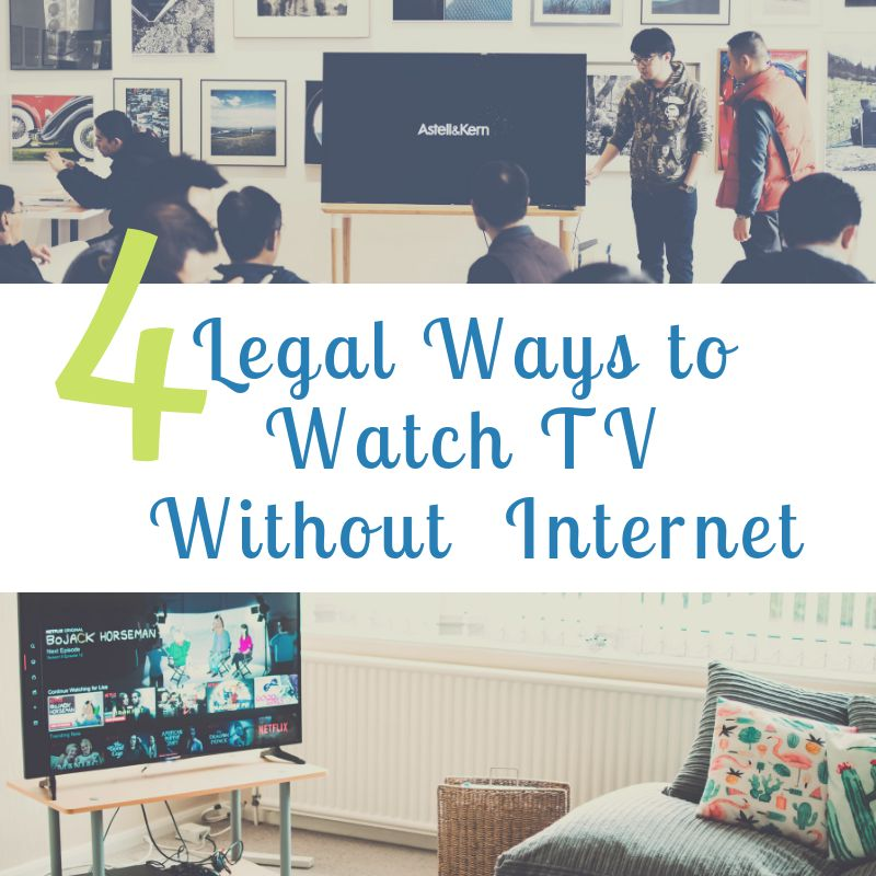 Legal ways to watch tv without internet