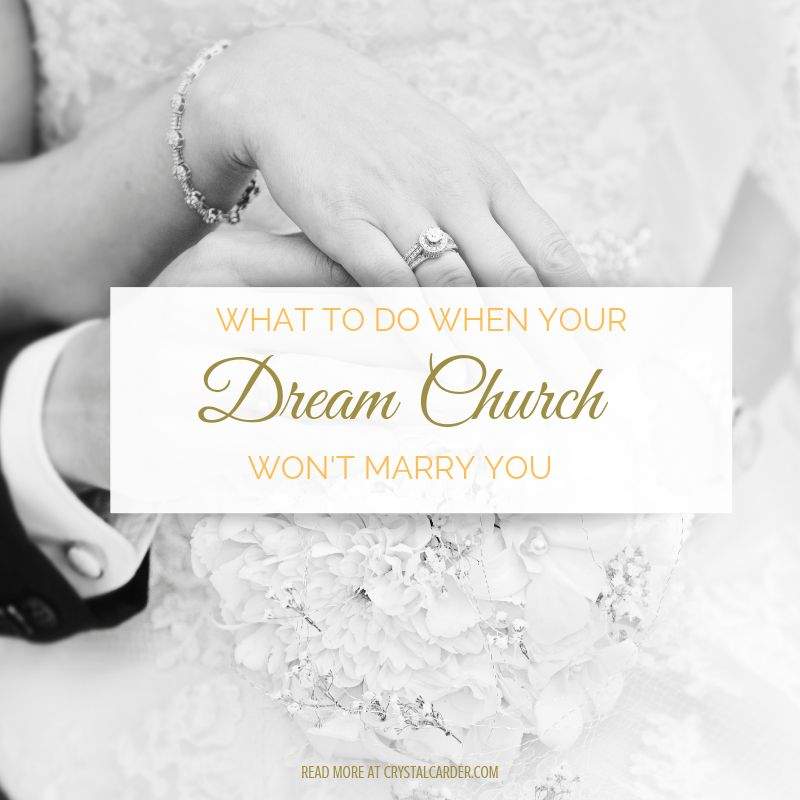 what to do when your dream Church Won't Marry You