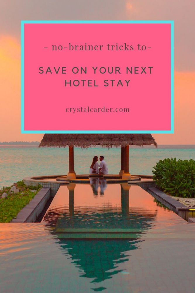no brainer tricks to save on your next hotel stay