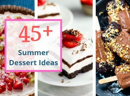 45 Plus Summer Dessert Ideas