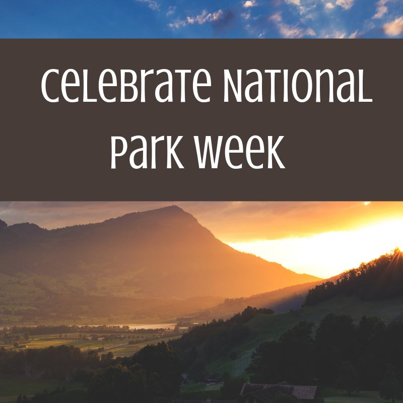 Celebrate national parks week