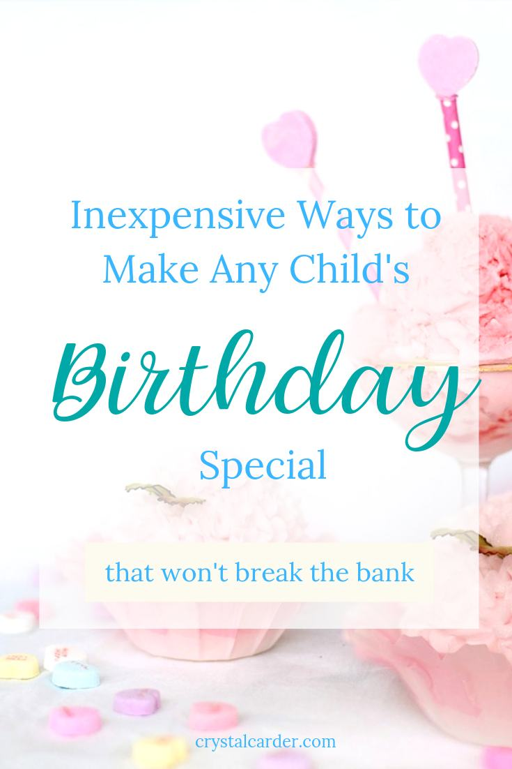 Inexpensive Ideas to Make Any Child's Birthday Special