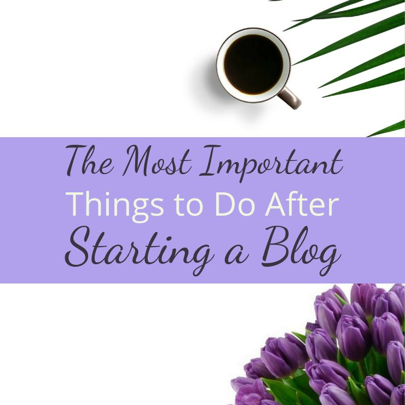 The Most Important Things to Do After Starting Your Blog 73