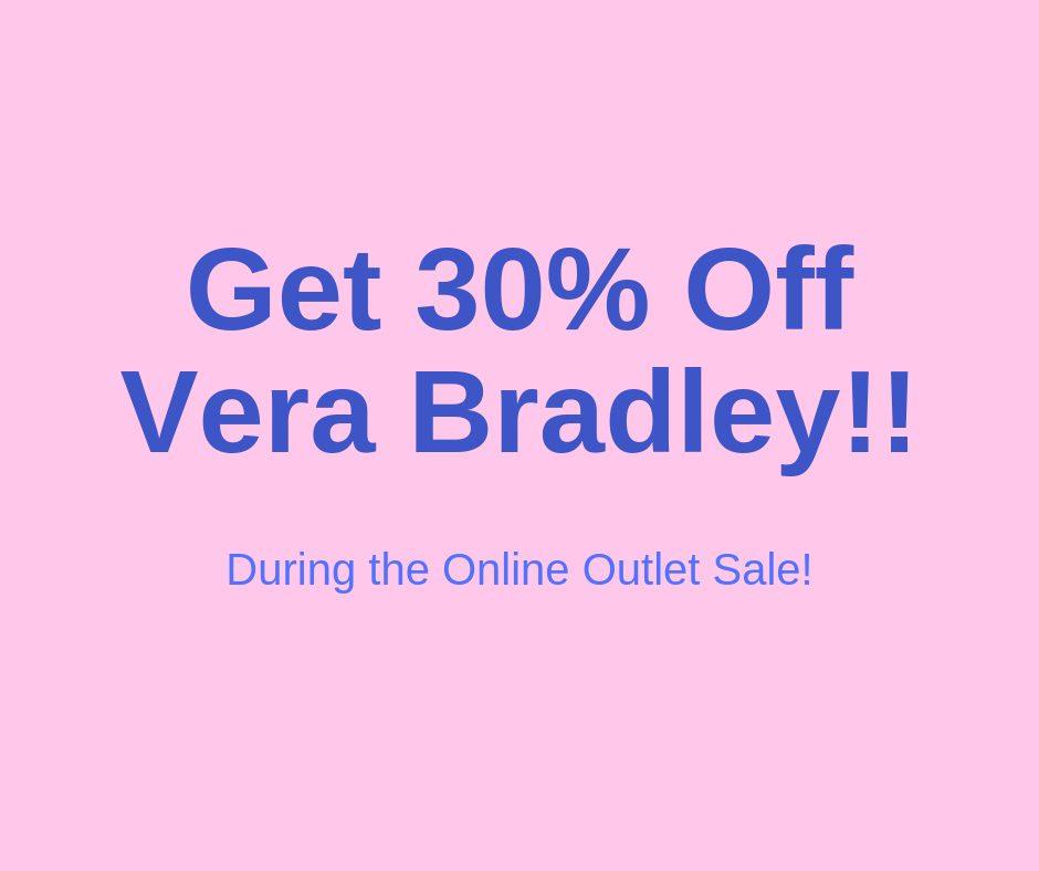 30 percent off online at Vera Bradley
