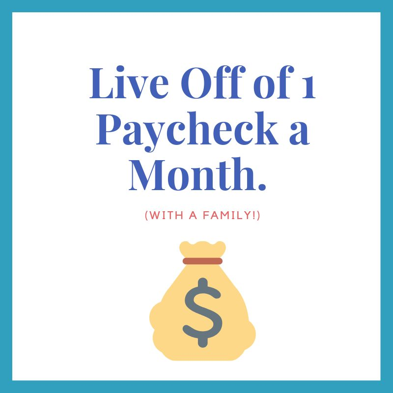 How to Live off One Paycheck a Month