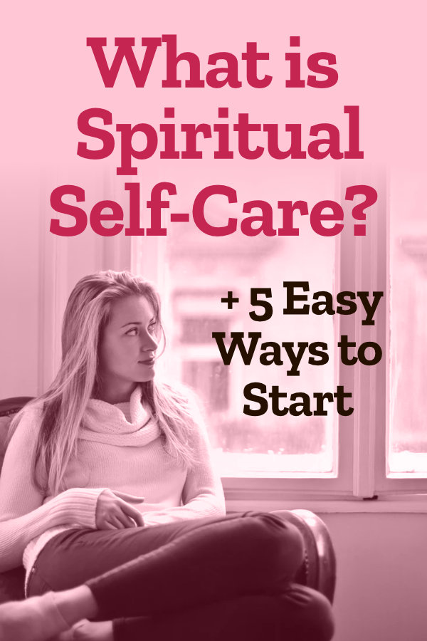 What is Spiritual Self-Care? (+ 5 Easy Ways to Start)