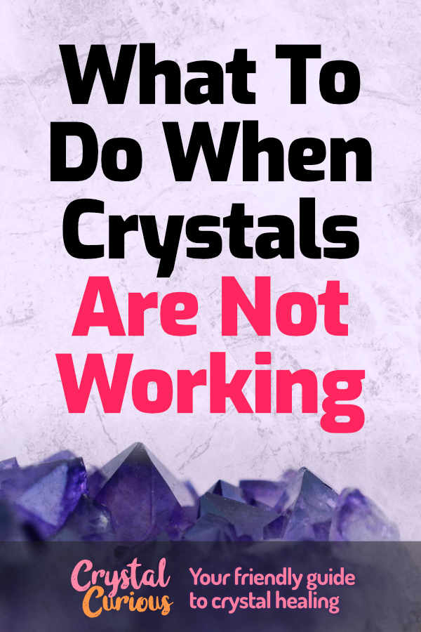 What to Do When Crystals Aren't Working For You