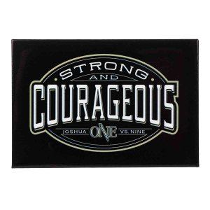 Strong And Courageous (Magnet)
