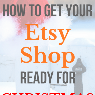 How to get your Etsy Shop ready for Christmas