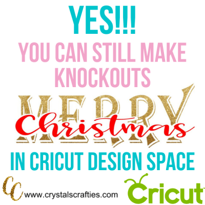 Knockouts in Cricut Design Space…YES, you can still do it!
