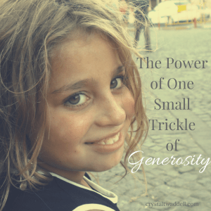 The Power of One Small Trickle of Generosity