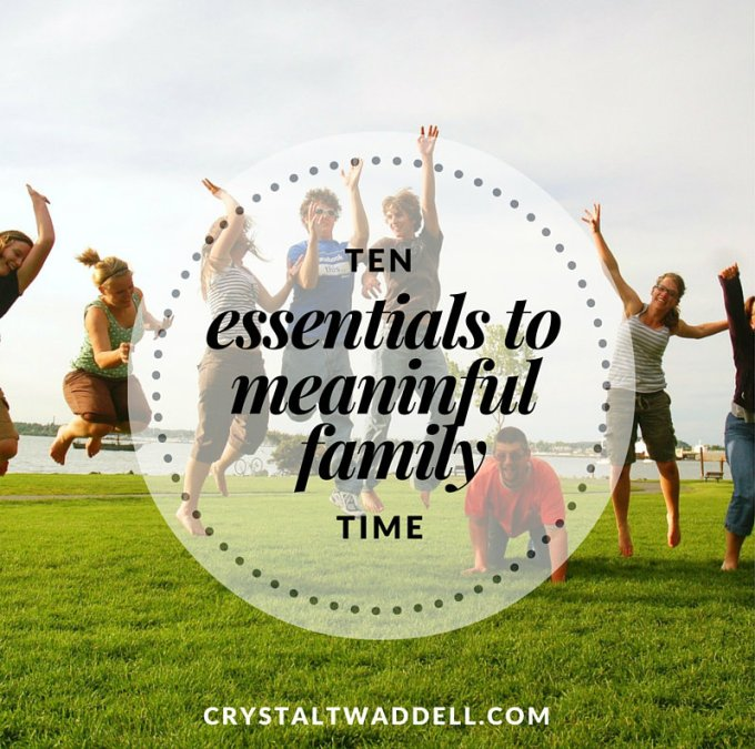 10 elements to meaningful family time