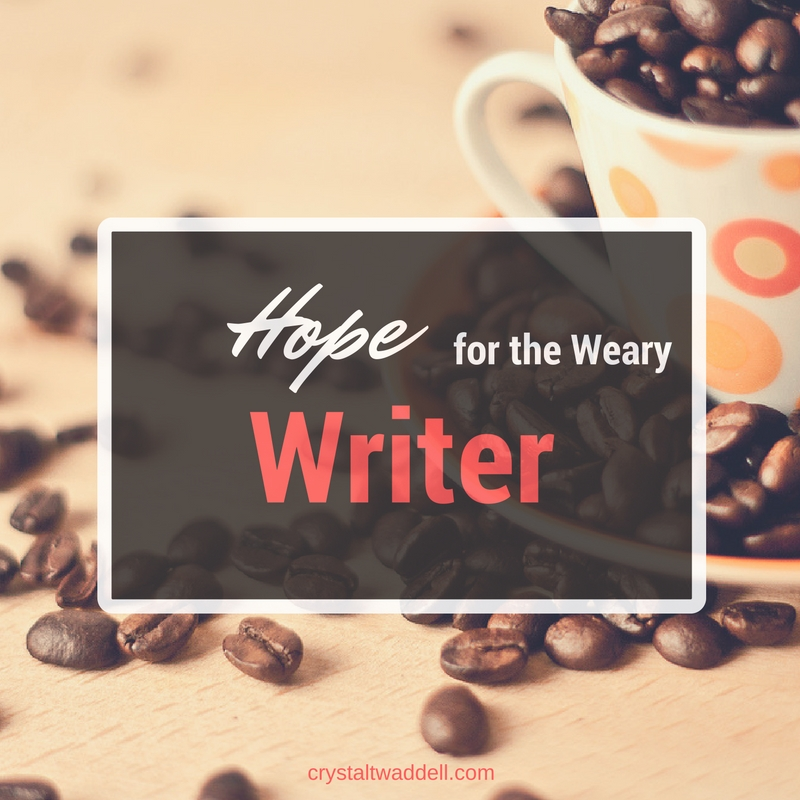 Hope for the Weary Writer