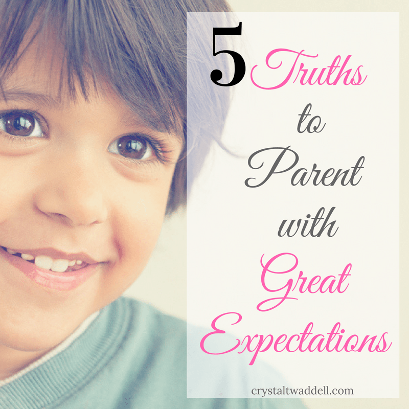 5 Truths for Parenting with Great Expectations {Link-Up}
