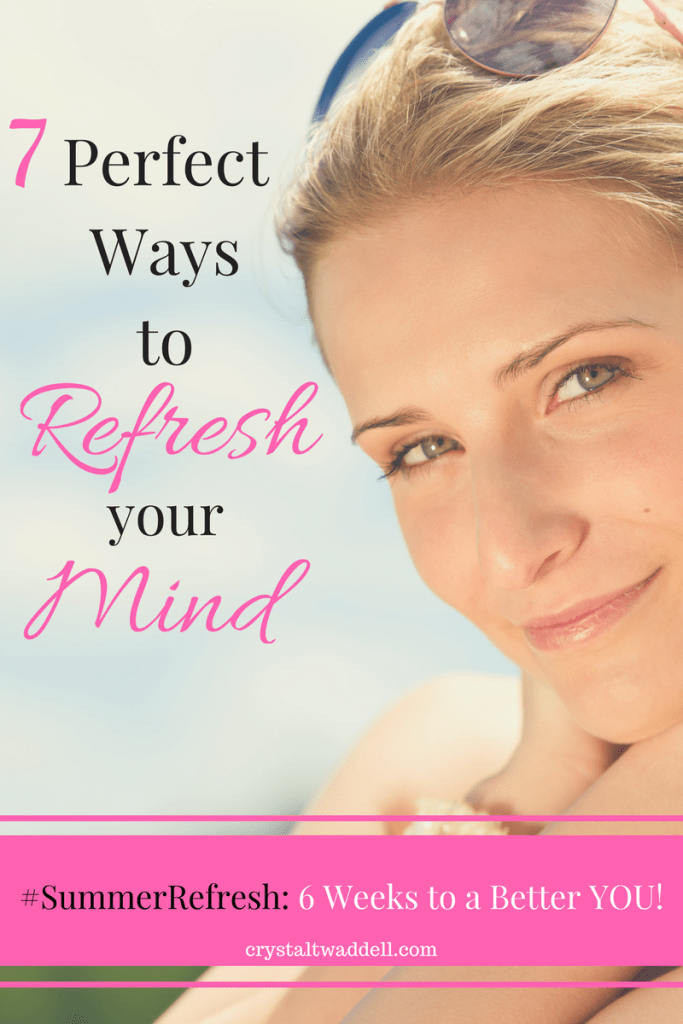 7 Perfect Ways to Refresh Your Mind: Summer Refresh Link-up & Giveaway