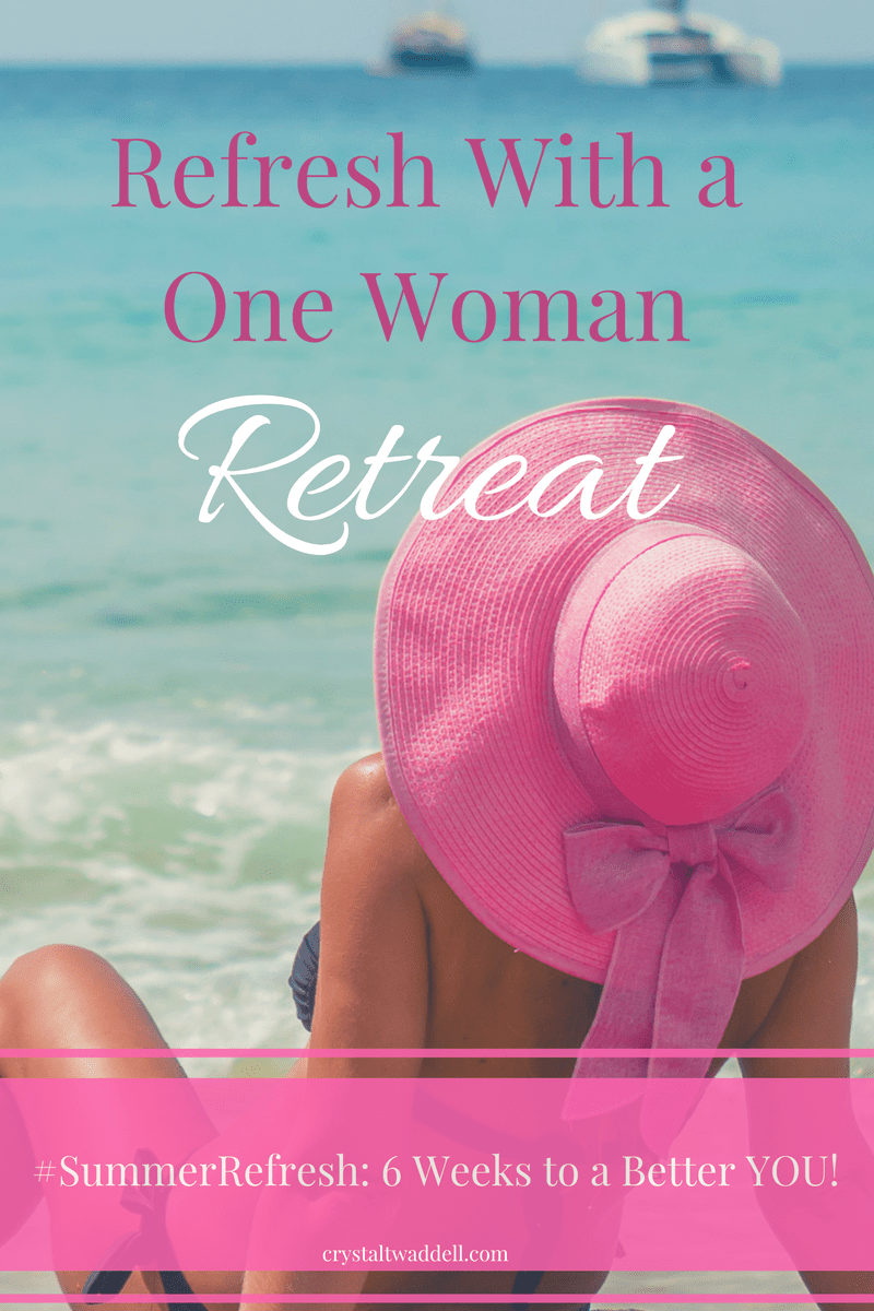 Refresh With a One Woman Retreat {#SummerRefresh Link-Up}