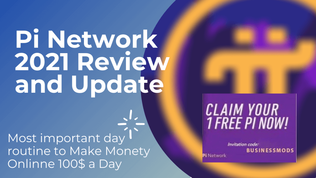 Best Pi Network 2021 Review and Update Pi crypto price ?