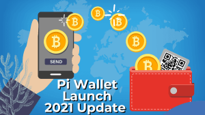 Read more about the article Pi Network Wallet Launch Update 2021