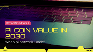 Read more about the article When pi network launch?   Pi coin value in 2030