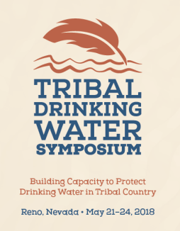 Tribal Drinking Water Symposium. Building Capacity to Protect Drinking Water in Tribal Country