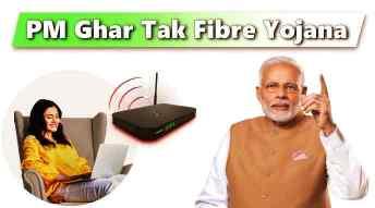 PM Ghar Tak Fibre Yojana