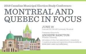 2018 Canadian Municipal Election Study Conference: Montreal and Quebec in Focus @ Room 232, Leacock Building, McGill University
