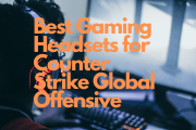 Best Gaming Headsets for Counter Strike Global Offensive