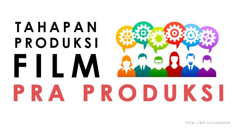 Tahapan Produksi Film Pra Produksi