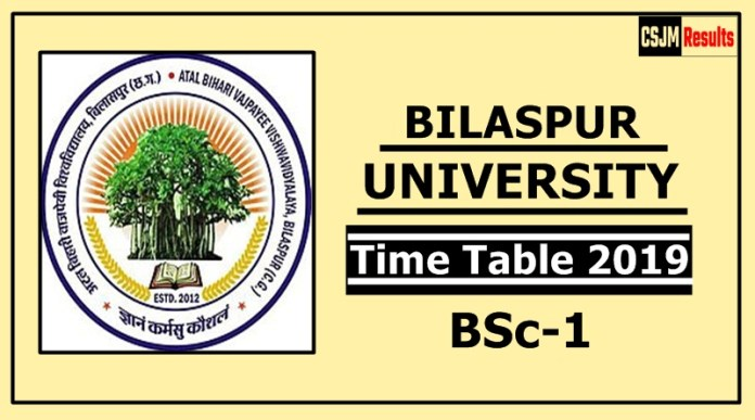 Bilaspur University BSc 1 Year Time Table 2019
