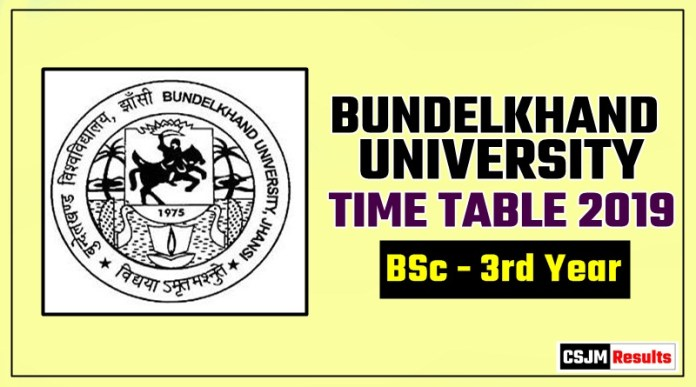 Bundelkhand University BSc 3 Year Time Table 2019