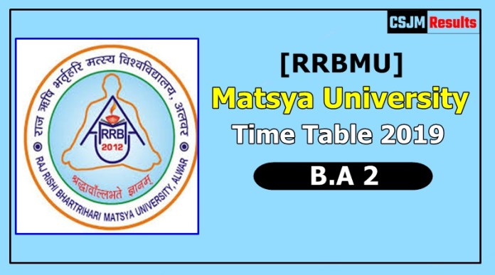 Matsya University [RRBMU] Time Table 2019 B.A 2