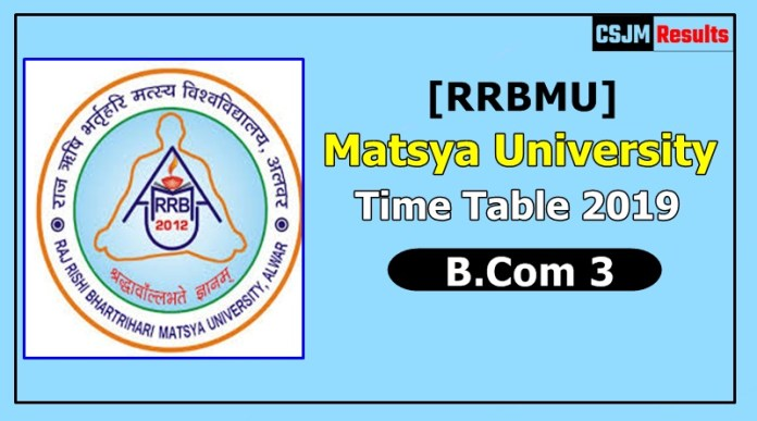 Matsya University [RRBMU] Time Table 2019 B.Com 3