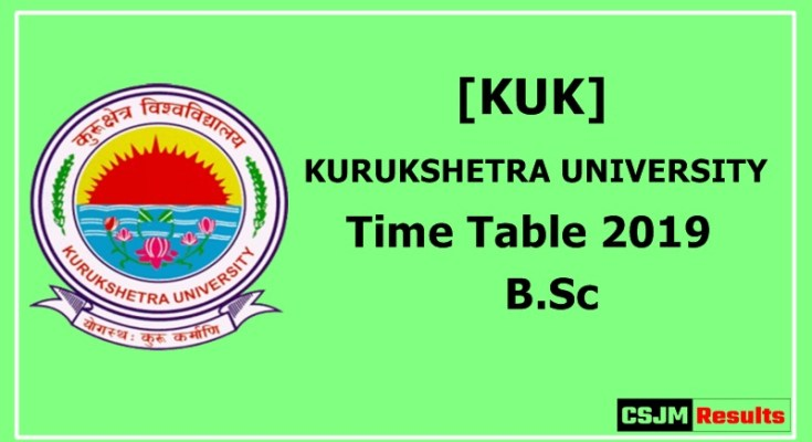 kurukshetra University [KUK] Time Table 2019 B.Sc
