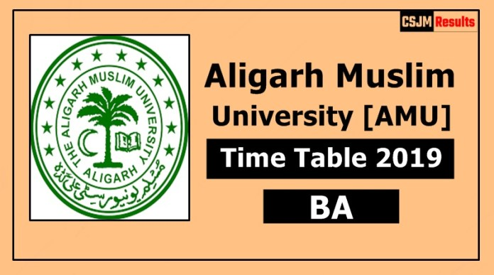 AMU [Aligarh Muslim University] BA 1 2 3 Year Time Table Exam Date Sheet 2019