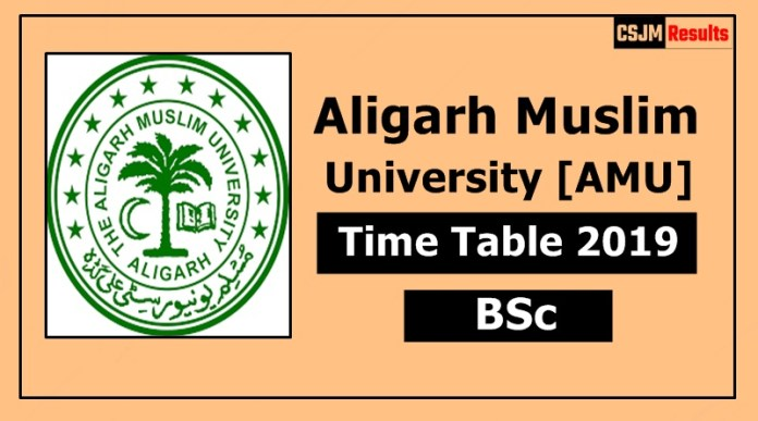AMU [Aligarh Muslim University] BSc 1 2 3 Year Time Table Exam Date Sheet 2019