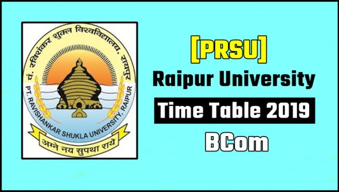 PRSU Raipur University BCom 1 2 3 Year Time Table 2019