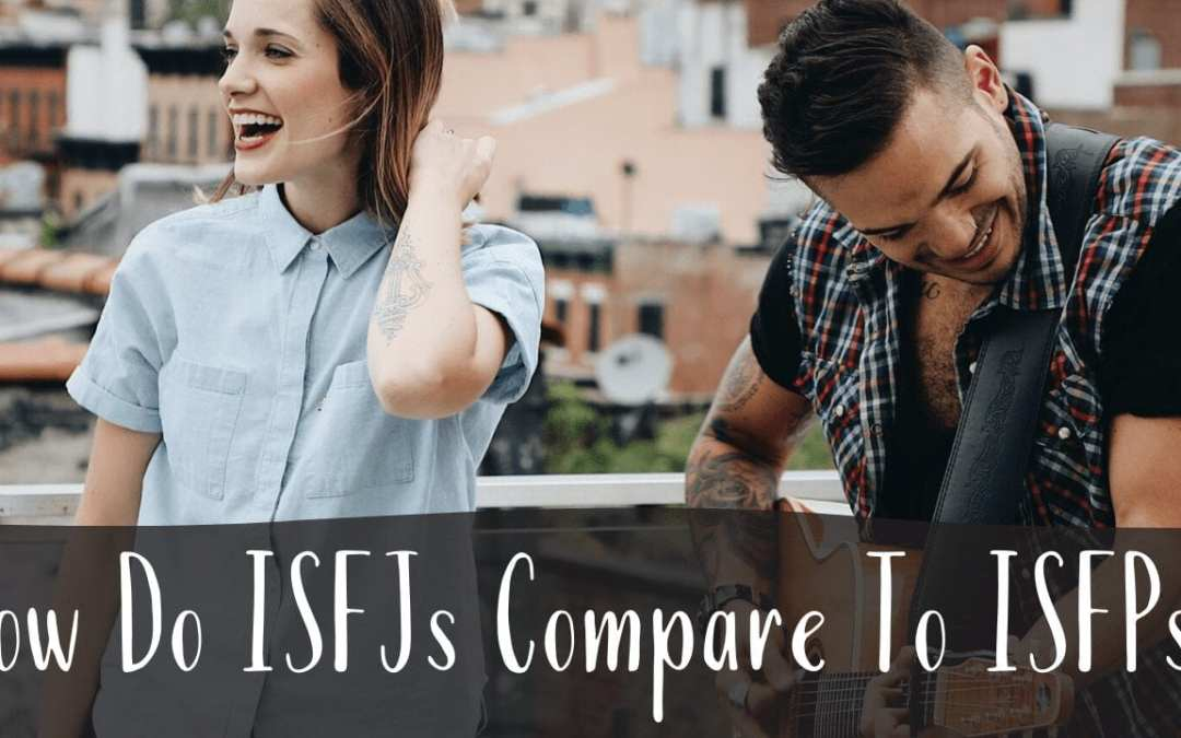 How Do ISFJs Compare To ISFPs?