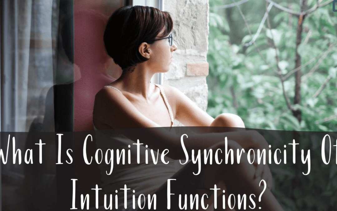 What Is Cognitive Synchronicity Of Intuition Functions?