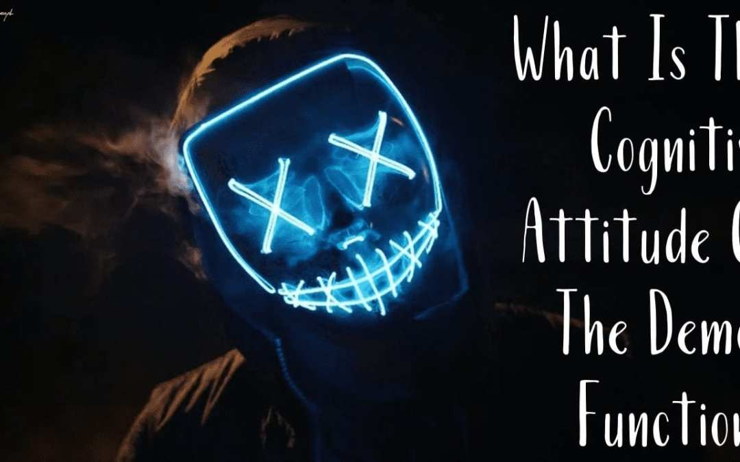 What Is The Cognitive Attitude Of The Demon Function?