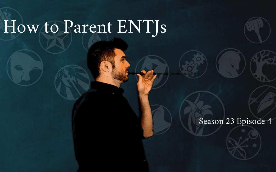 How to Parent an ENTJ