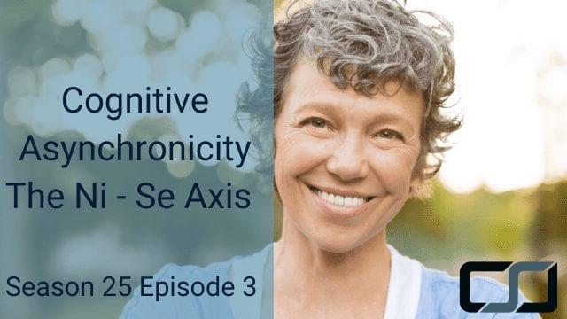 Cognitive Asynchronicity: The Ni – Se Axis | CS Joseph
