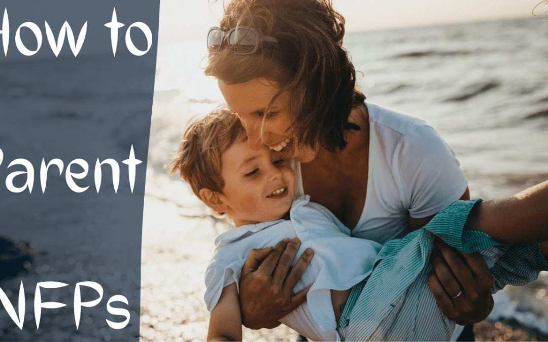 How to Parent INFPs