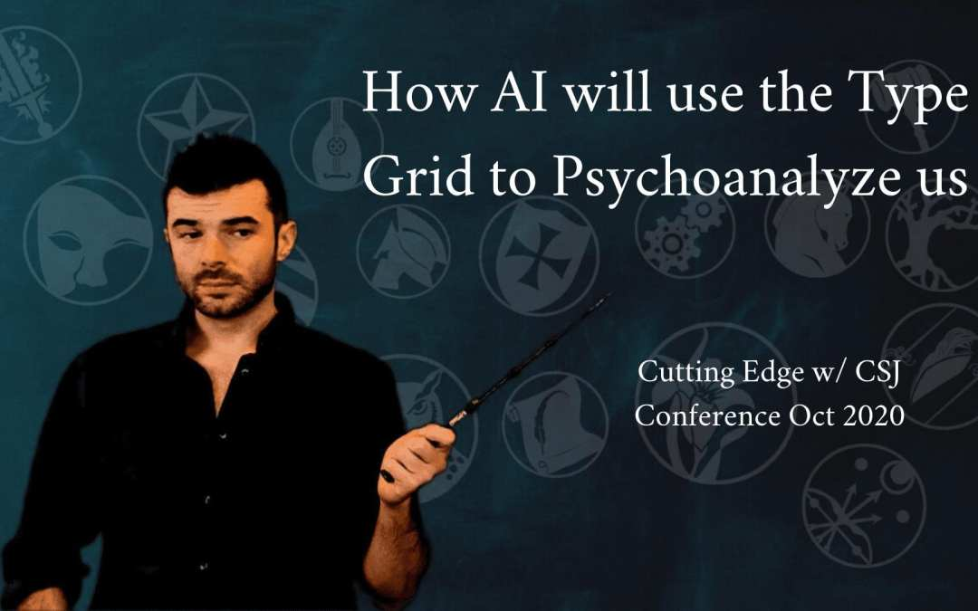 Oct 2020 How Ai will use the Type Grid to Psychoanalyze us | The Cutting Edge with CSJ