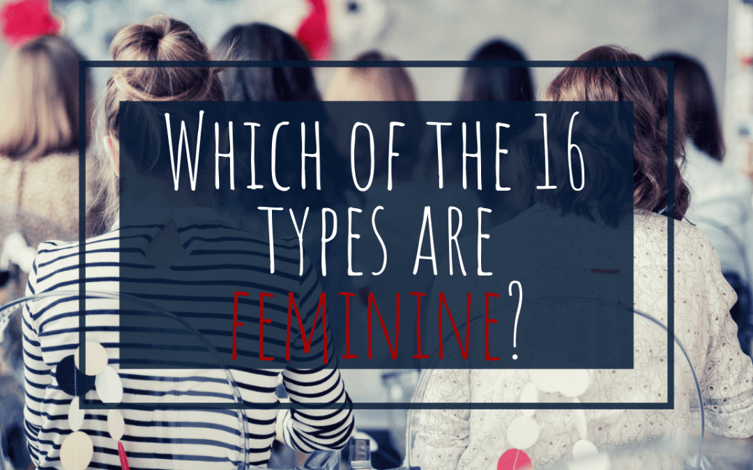Which of the 16 Types are Feminine? | Jungian Sexuality | CS Joseph | ISFJ INTP ESFJ ENTP