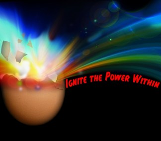 Ignite the Power Within