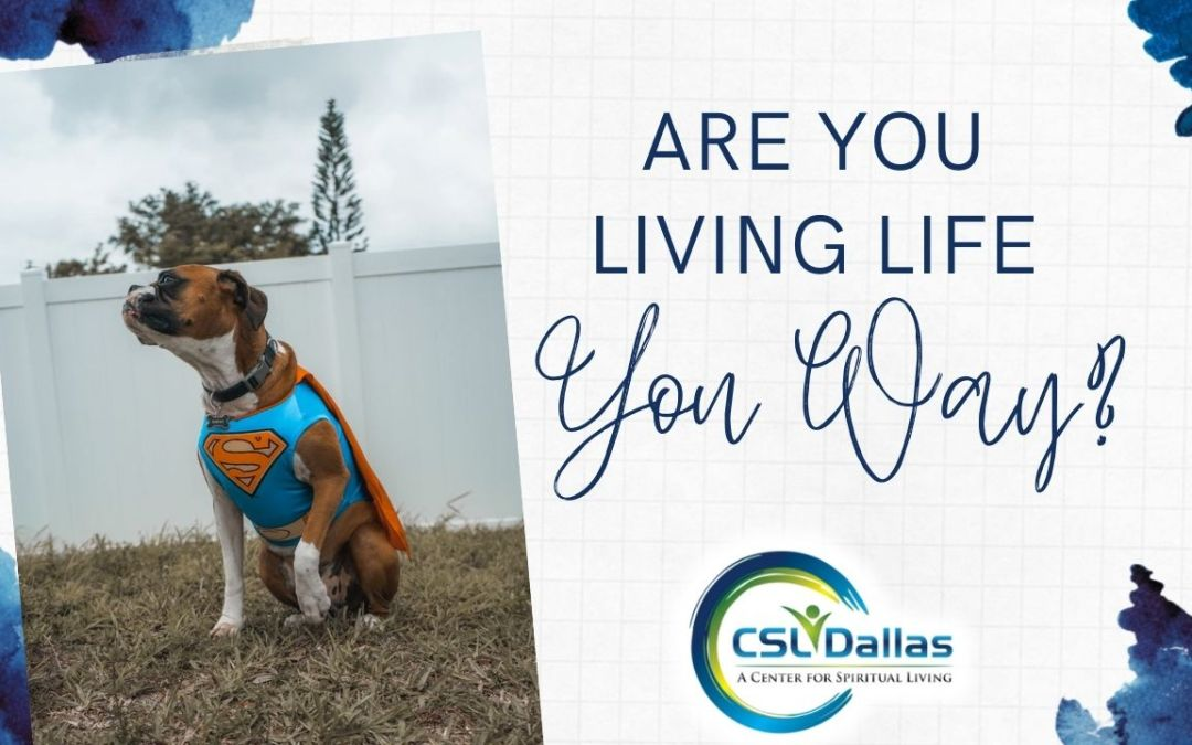 Are you living life your way?