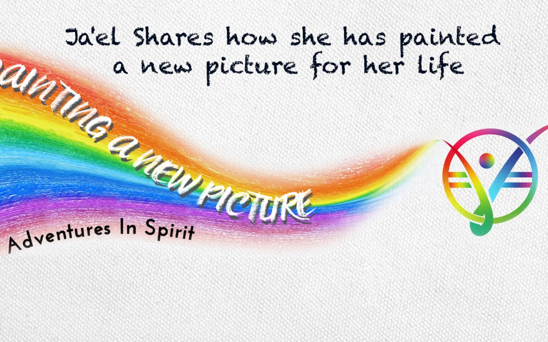 Ja'el Shares how she has painted a new picture for her life