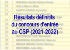 Résultats définitifs du concours d'entrée au CSP (2021-2022)